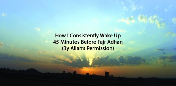 How-I-Consistently-Wake-Up-45-Minutes-Before-Fajr-Adhan